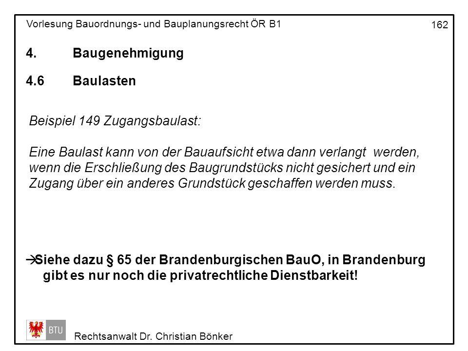 4. Baugenehmigung 4.6 Baulasten. Beispiel 149 Zugangsbaulast: