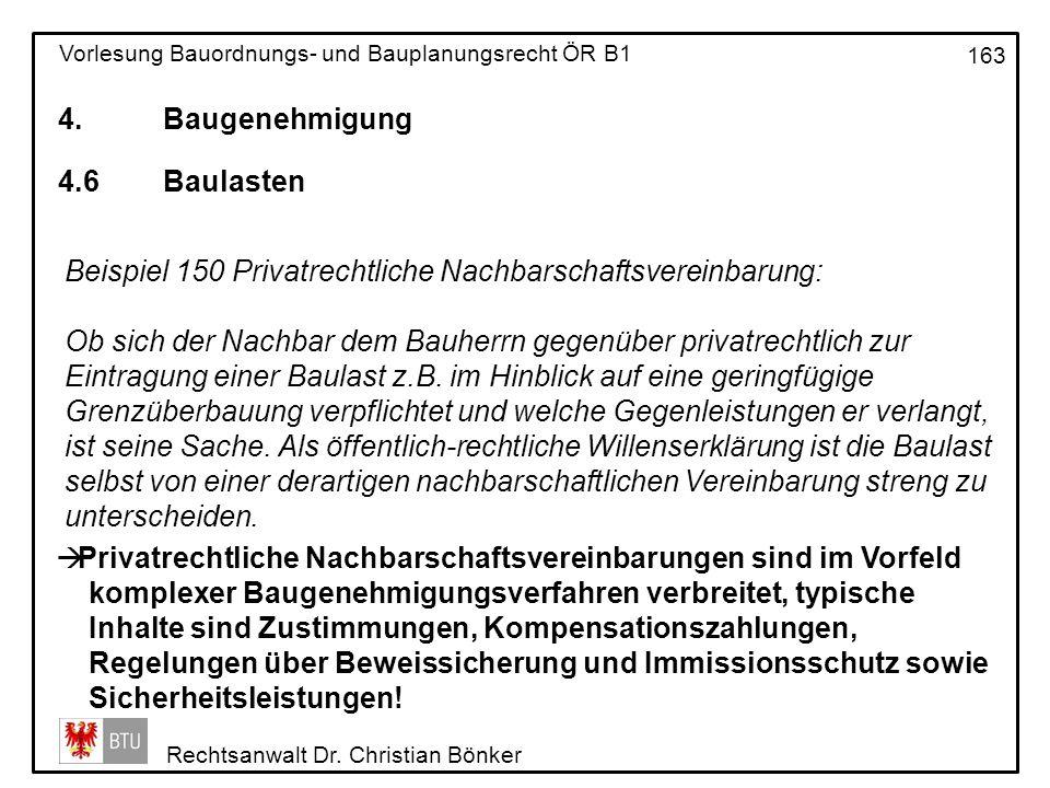 4. Baugenehmigung 4.6 Baulasten. Beispiel 150 Privatrechtliche Nachbarschaftsvereinbarung: