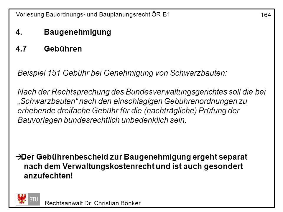 4. Baugenehmigung 4.7 Gebühren. Beispiel 151 Gebühr bei Genehmigung von Schwarzbauten: