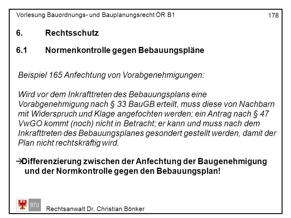 6. Rechtsschutz 6.1 Normenkontrolle gegen Bebauungspläne. Beispiel 165 Anfechtung von Vorabgenehmigungen: