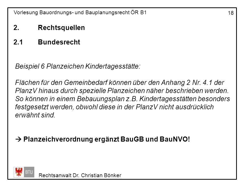 2. Rechtsquellen 2.1 Bundesrecht. Beispiel 6 Planzeichen Kindertagesstätte: