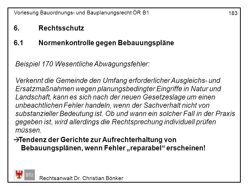 6. Rechtsschutz 6.1 Normenkontrolle gegen Bebauungspläne. Beispiel 170 Wesentliche Abwägungsfehler:
