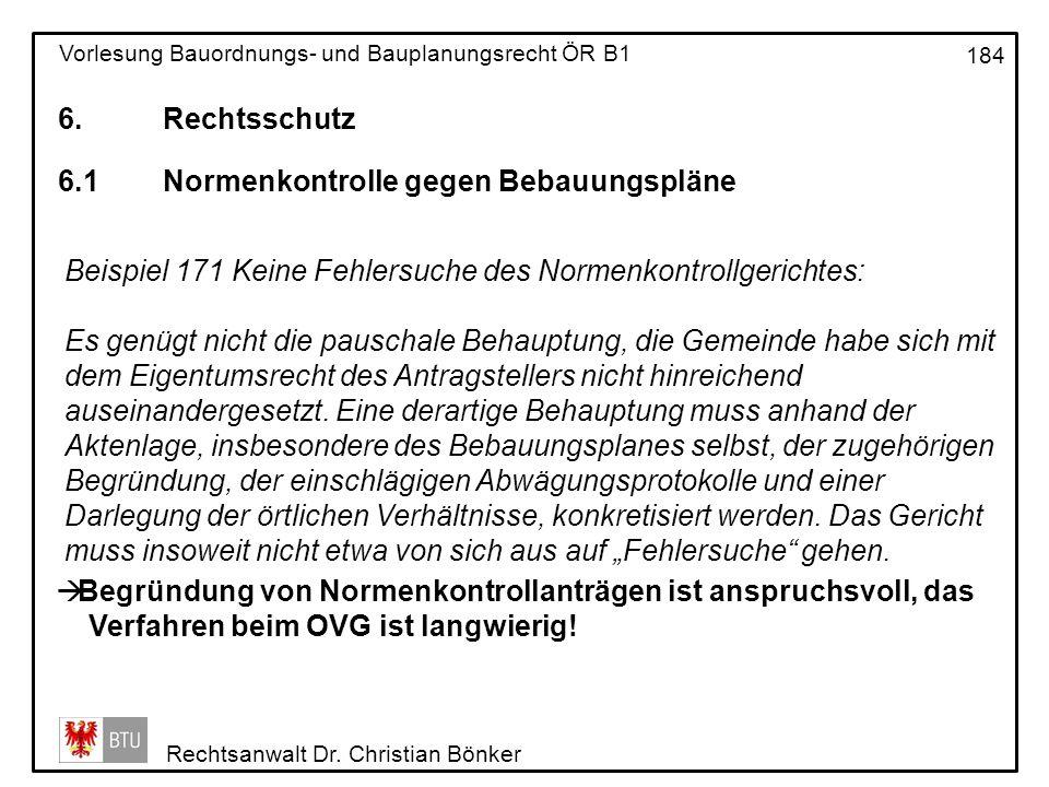 6. Rechtsschutz 6.1 Normenkontrolle gegen Bebauungspläne. Beispiel 171 Keine Fehlersuche des Normenkontrollgerichtes: