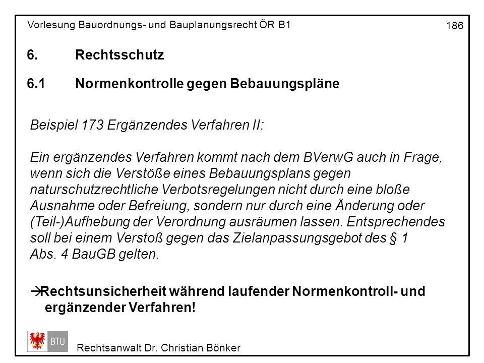 6. Rechtsschutz 6.1 Normenkontrolle gegen Bebauungspläne. Beispiel 173 Ergänzendes Verfahren II:
