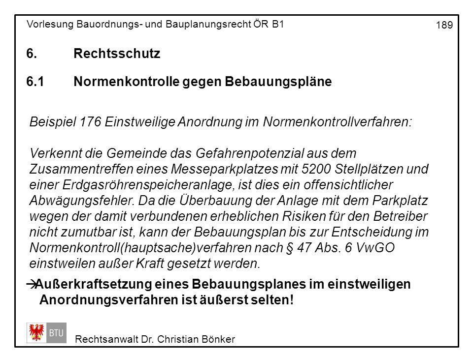 6. Rechtsschutz 6.1 Normenkontrolle gegen Bebauungspläne. Beispiel 176 Einstweilige Anordnung im Normenkontrollverfahren: