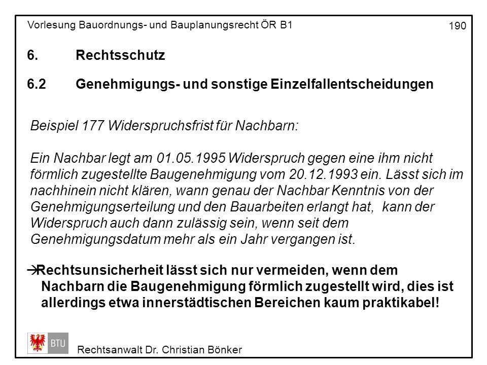 6. Rechtsschutz 6.2 Genehmigungs- und sonstige Einzelfallentscheidungen. Beispiel 177 Widerspruchsfrist für Nachbarn: