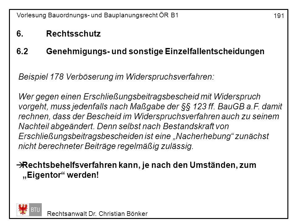 6. Rechtsschutz 6.2 Genehmigungs- und sonstige Einzelfallentscheidungen. Beispiel 178 Verböserung im Widerspruchsverfahren: