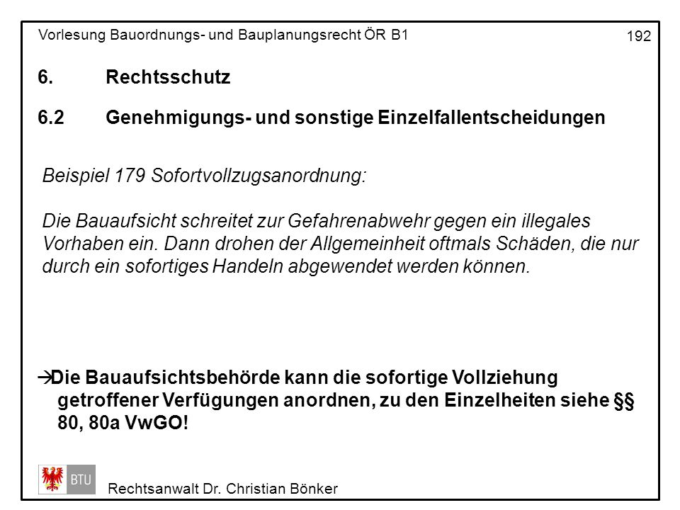 6. Rechtsschutz 6.2 Genehmigungs- und sonstige Einzelfallentscheidungen. Beispiel 179 Sofortvollzugsanordnung: