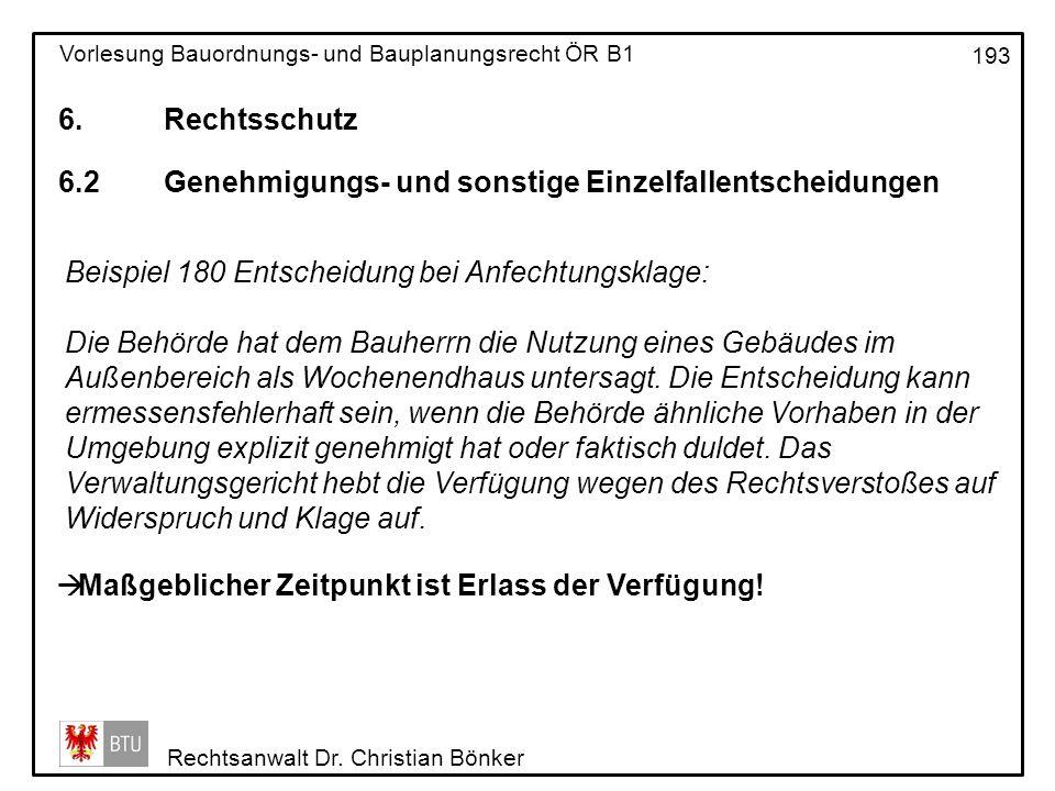 6. Rechtsschutz 6.2 Genehmigungs- und sonstige Einzelfallentscheidungen. Beispiel 180 Entscheidung bei Anfechtungsklage: