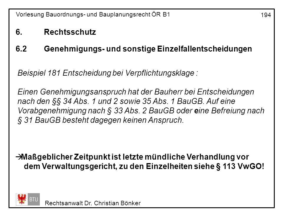 6. Rechtsschutz 6.2 Genehmigungs- und sonstige Einzelfallentscheidungen. Beispiel 181 Entscheidung bei Verpflichtungsklage :