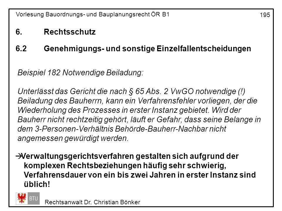 6. Rechtsschutz 6.2 Genehmigungs- und sonstige Einzelfallentscheidungen. Beispiel 182 Notwendige Beiladung: