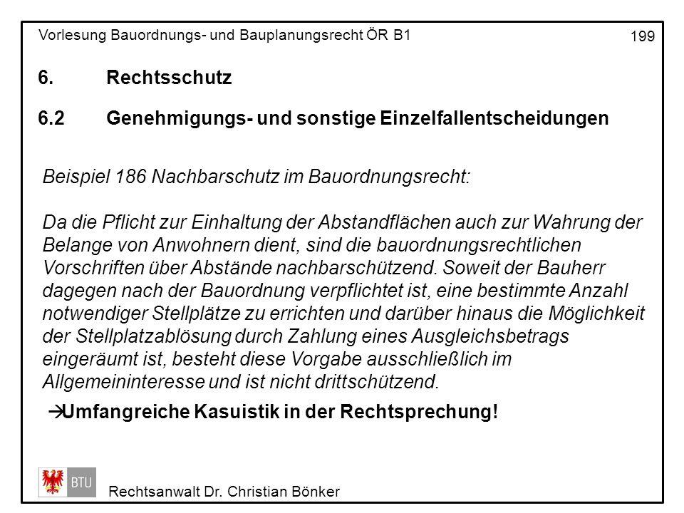 6. Rechtsschutz 6.2 Genehmigungs- und sonstige Einzelfallentscheidungen. Beispiel 186 Nachbarschutz im Bauordnungsrecht: