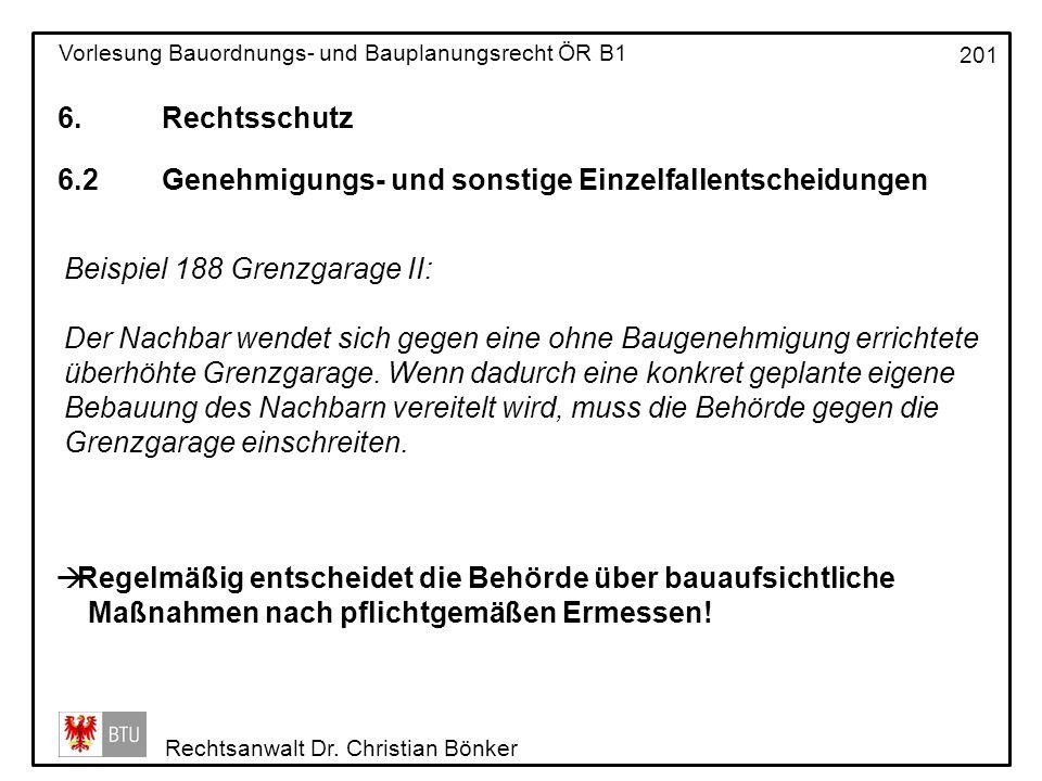 6. Rechtsschutz 6.2 Genehmigungs- und sonstige Einzelfallentscheidungen. Beispiel 188 Grenzgarage II: