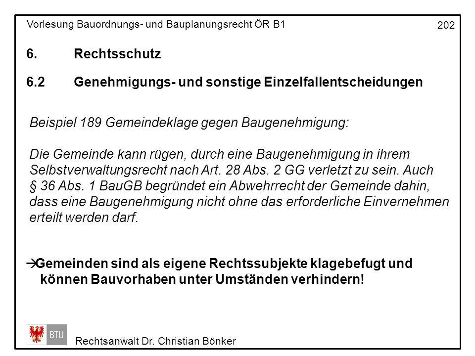 6. Rechtsschutz 6.2 Genehmigungs- und sonstige Einzelfallentscheidungen. Beispiel 189 Gemeindeklage gegen Baugenehmigung: