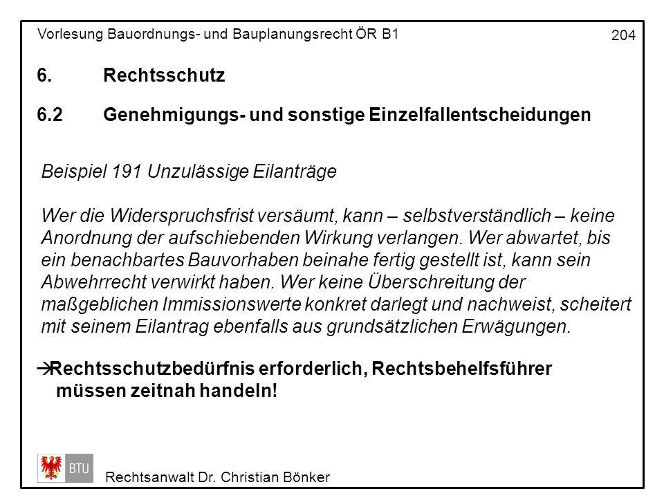 6. Rechtsschutz 6.2 Genehmigungs- und sonstige Einzelfallentscheidungen. Beispiel 191 Unzulässige Eilanträge.