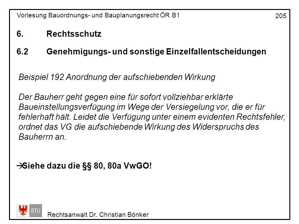 6. Rechtsschutz 6.2 Genehmigungs- und sonstige Einzelfallentscheidungen. Beispiel 192 Anordnung der aufschiebenden Wirkung.