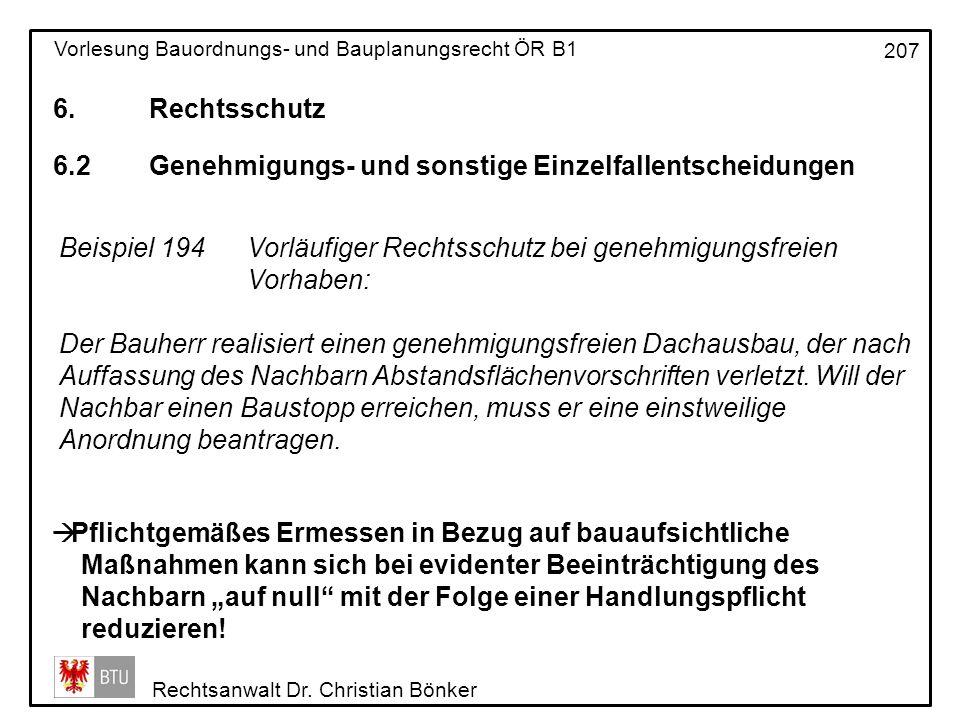 6. Rechtsschutz 6.2 Genehmigungs- und sonstige Einzelfallentscheidungen. Beispiel 194 Vorläufiger Rechtsschutz bei genehmigungsfreien Vorhaben: