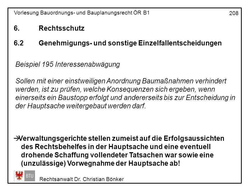 6. Rechtsschutz 6.2 Genehmigungs- und sonstige Einzelfallentscheidungen. Beispiel 195 Interessenabwägung.