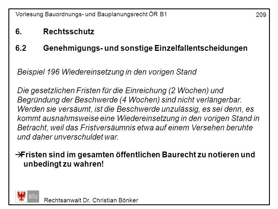 6. Rechtsschutz 6.2 Genehmigungs- und sonstige Einzelfallentscheidungen. Beispiel 196 Wiedereinsetzung in den vorigen Stand.