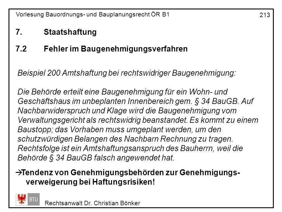 7. Staatshaftung 7.2 Fehler im Baugenehmigungsverfahren. Beispiel 200 Amtshaftung bei rechtswidriger Baugenehmigung: