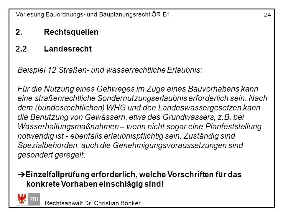 2. Rechtsquellen 2.2 Landesrecht. Beispiel 12 Straßen- und wasserrechtliche Erlaubnis:
