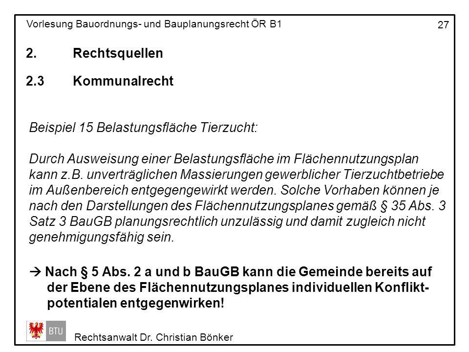 2. Rechtsquellen 2.3 Kommunalrecht. Beispiel 15 Belastungsfläche Tierzucht: