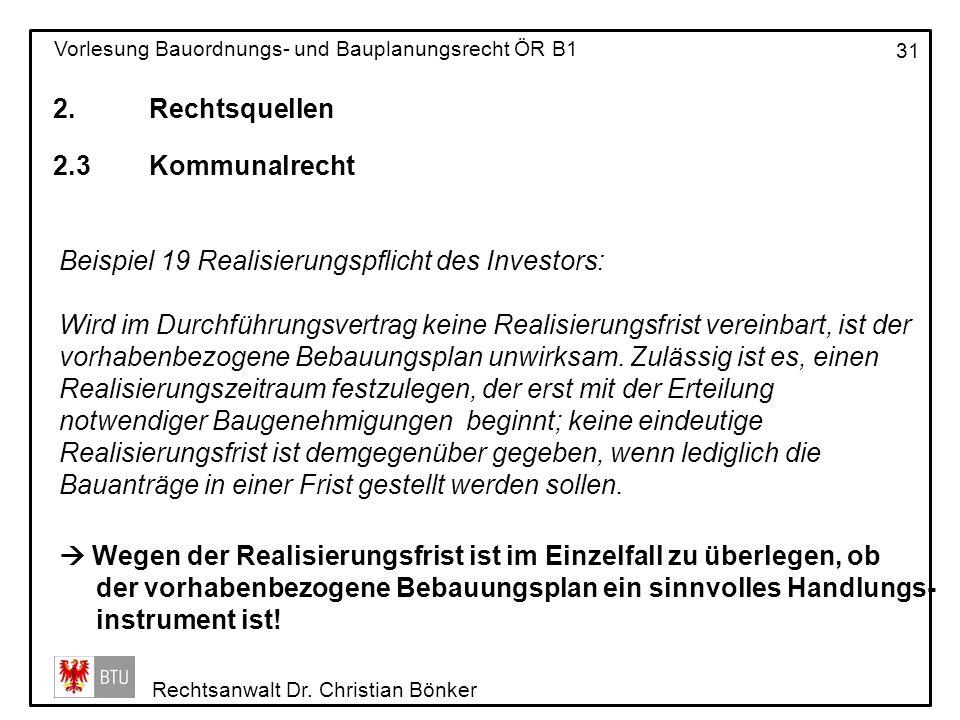 2. Rechtsquellen 2.3 Kommunalrecht. Beispiel 19 Realisierungspflicht des Investors: