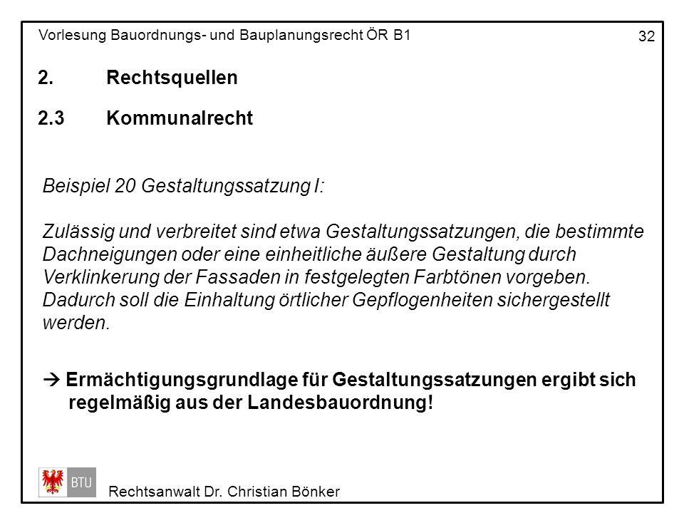 2. Rechtsquellen 2.3 Kommunalrecht. Beispiel 20 Gestaltungssatzung I: