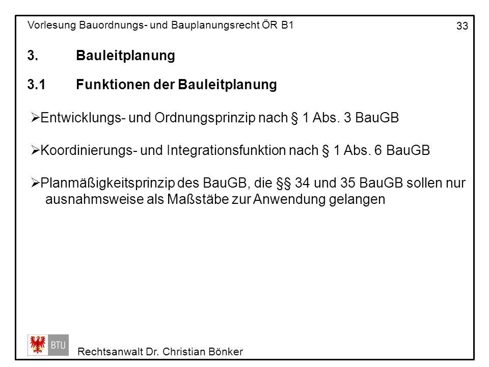 3. Bauleitplanung 3.1 Funktionen der Bauleitplanung. Entwicklungs- und Ordnungsprinzip nach § 1 Abs. 3 BauGB.
