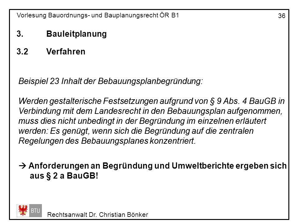 3. Bauleitplanung 3.2 Verfahren. Beispiel 23 Inhalt der Bebauungsplanbegründung: