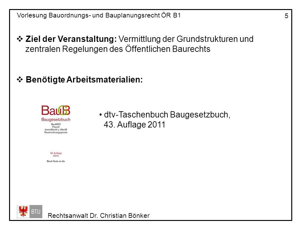 Ziel der Veranstaltung: Vermittlung der Grundstrukturen und zentralen Regelungen des Öffentlichen Baurechts