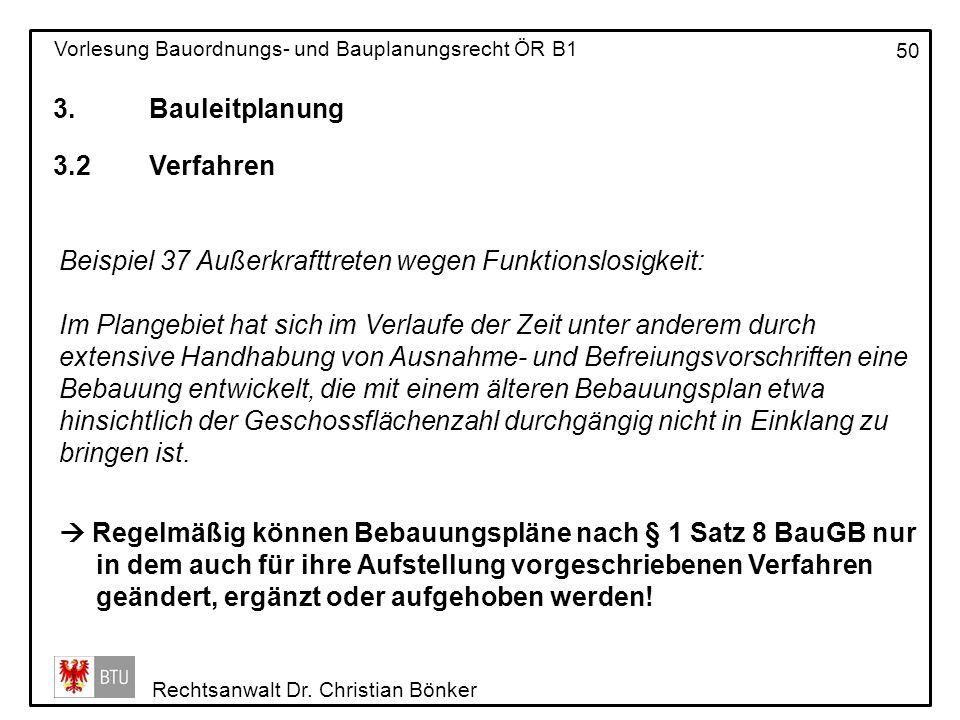 3. Bauleitplanung 3.2 Verfahren. Beispiel 37 Außerkrafttreten wegen Funktionslosigkeit: