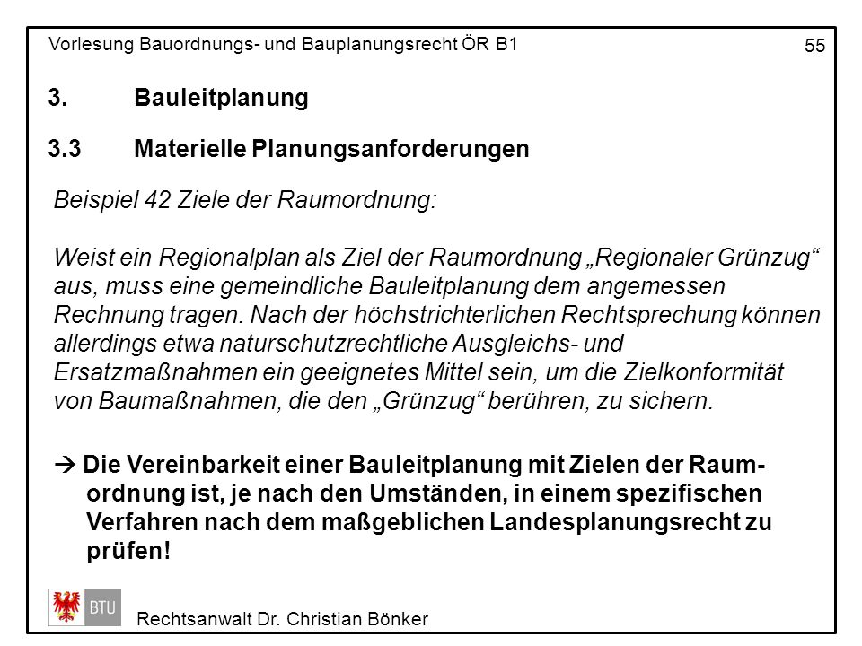 3. Bauleitplanung 3.3 Materielle Planungsanforderungen. Beispiel 42 Ziele der Raumordnung: