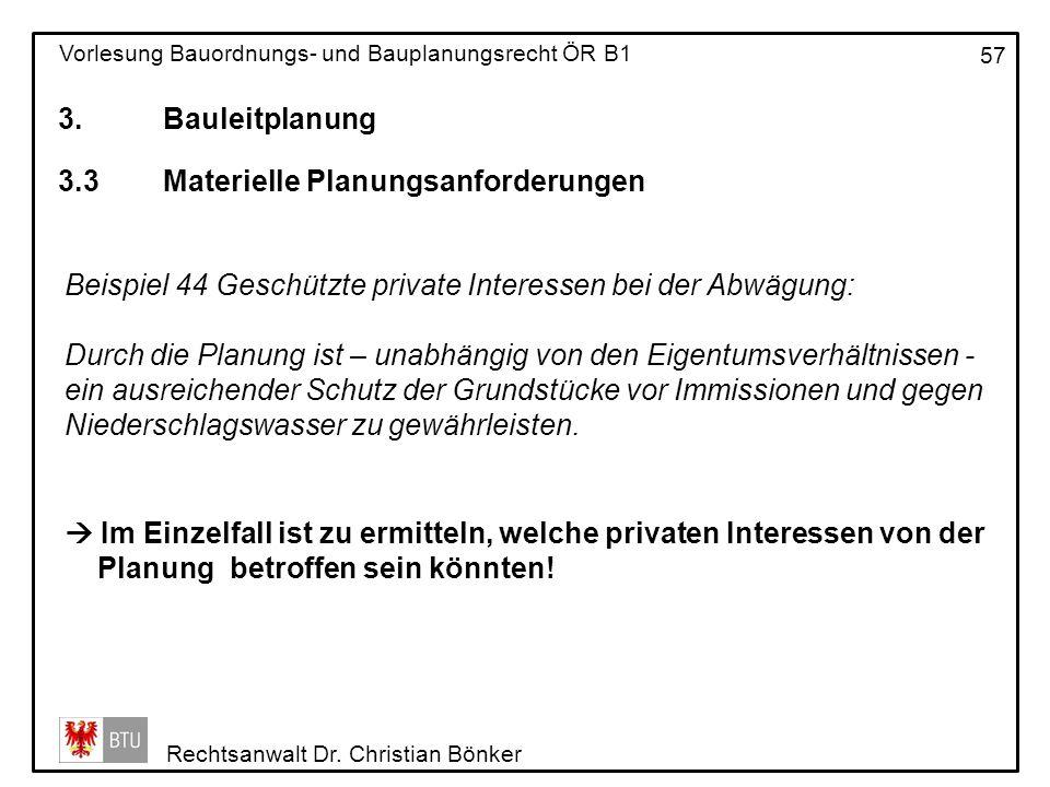 3. Bauleitplanung 3.3 Materielle Planungsanforderungen. Beispiel 44 Geschützte private Interessen bei der Abwägung: