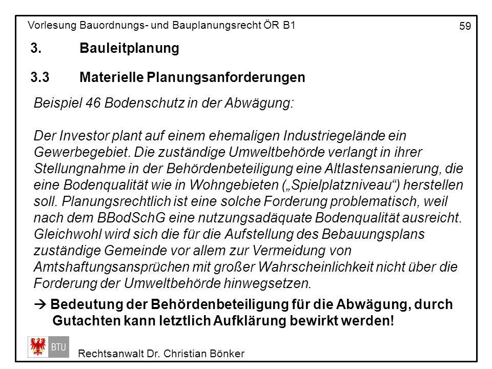 3. Bauleitplanung 3.3 Materielle Planungsanforderungen. Beispiel 46 Bodenschutz in der Abwägung:
