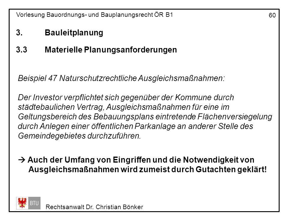 3. Bauleitplanung 3.3 Materielle Planungsanforderungen. Beispiel 47 Naturschutzrechtliche Ausgleichsmaßnahmen: