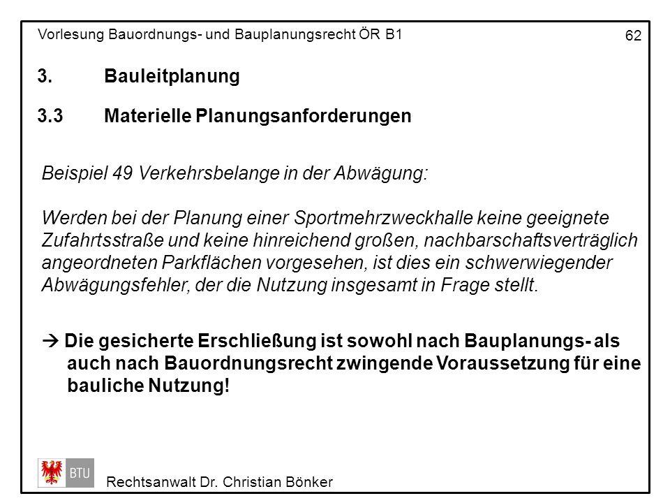 3. Bauleitplanung 3.3 Materielle Planungsanforderungen. Beispiel 49 Verkehrsbelange in der Abwägung: