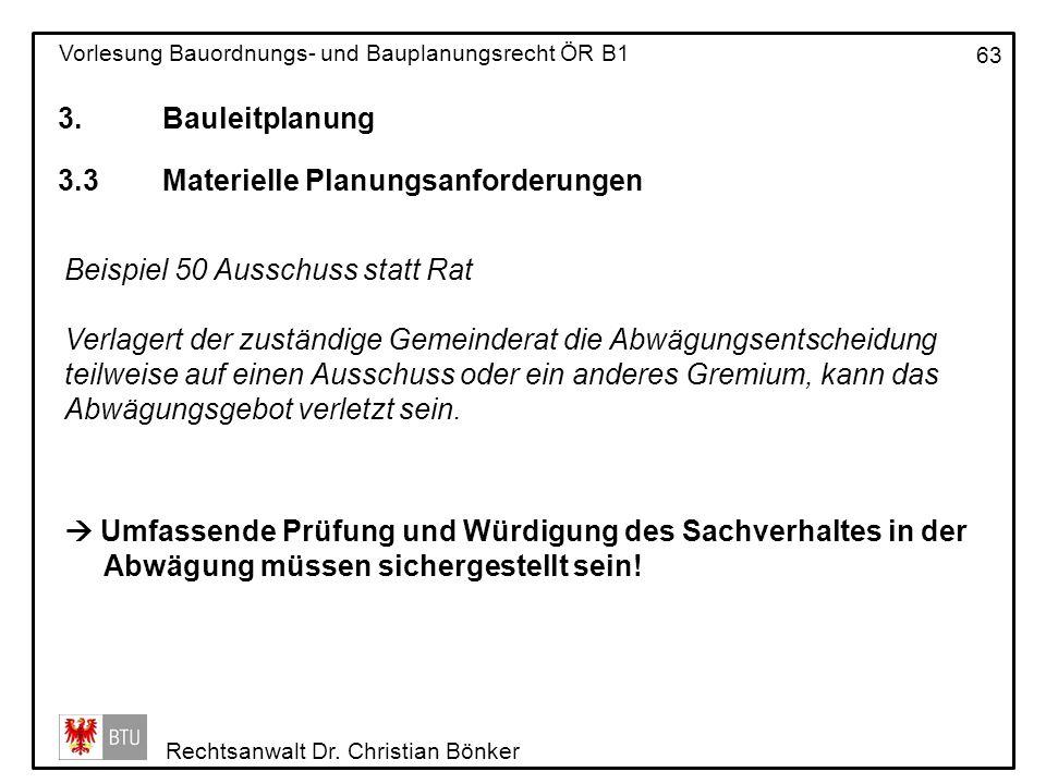 3. Bauleitplanung 3.3 Materielle Planungsanforderungen. Beispiel 50 Ausschuss statt Rat.