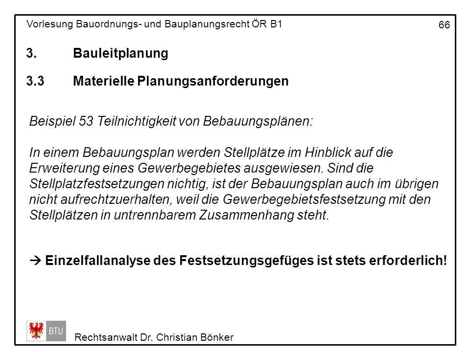 3. Bauleitplanung 3.3 Materielle Planungsanforderungen. Beispiel 53 Teilnichtigkeit von Bebauungsplänen: