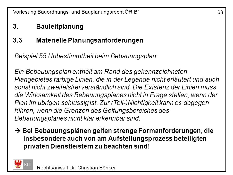 3. Bauleitplanung 3.3 Materielle Planungsanforderungen. Beispiel 55 Unbestimmtheit beim Bebauungsplan: