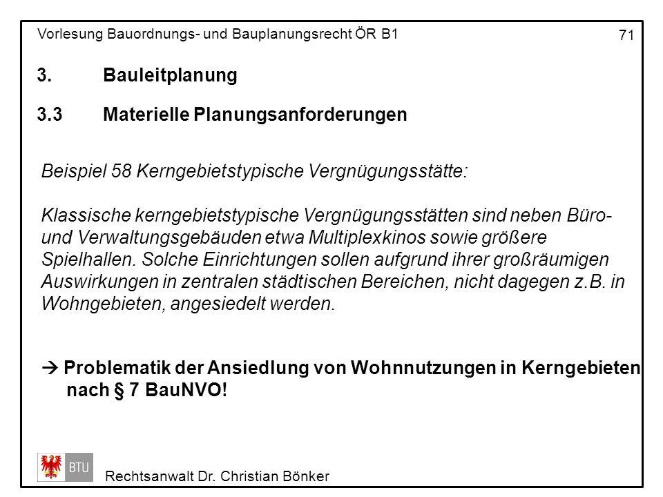3. Bauleitplanung 3.3 Materielle Planungsanforderungen. Beispiel 58 Kerngebietstypische Vergnügungsstätte: