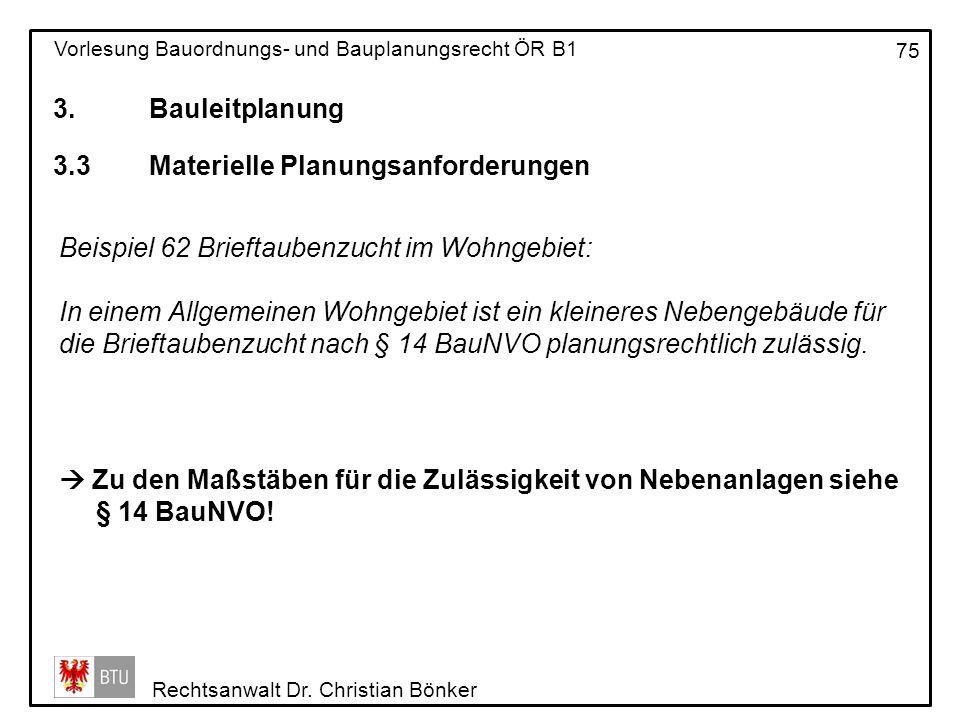 3. Bauleitplanung 3.3 Materielle Planungsanforderungen. Beispiel 62 Brieftaubenzucht im Wohngebiet: