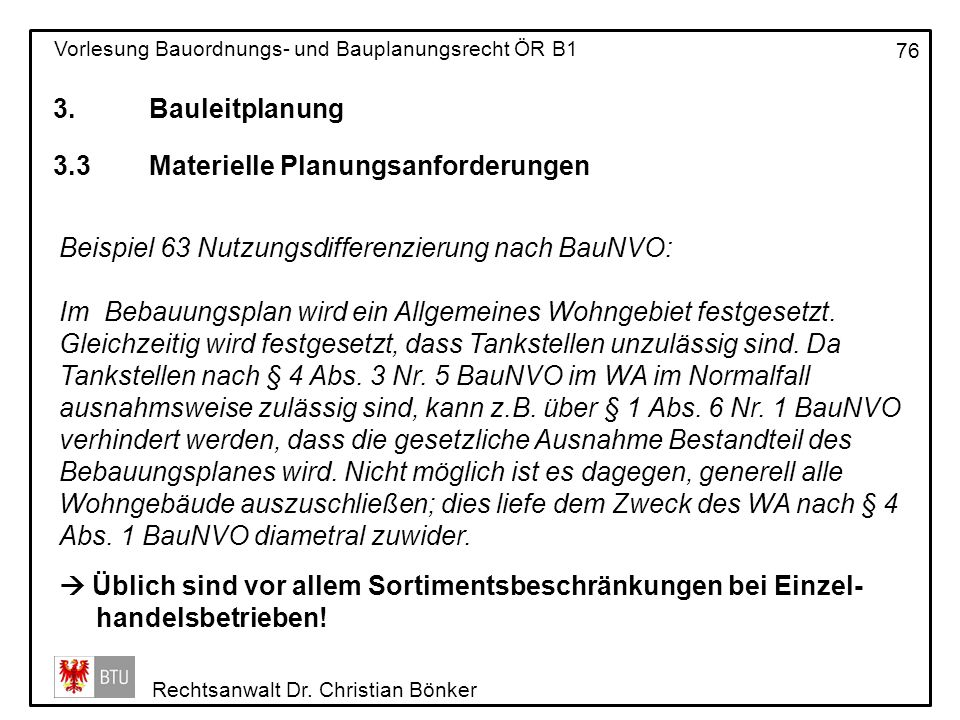 3. Bauleitplanung 3.3 Materielle Planungsanforderungen. Beispiel 63 Nutzungsdifferenzierung nach BauNVO: