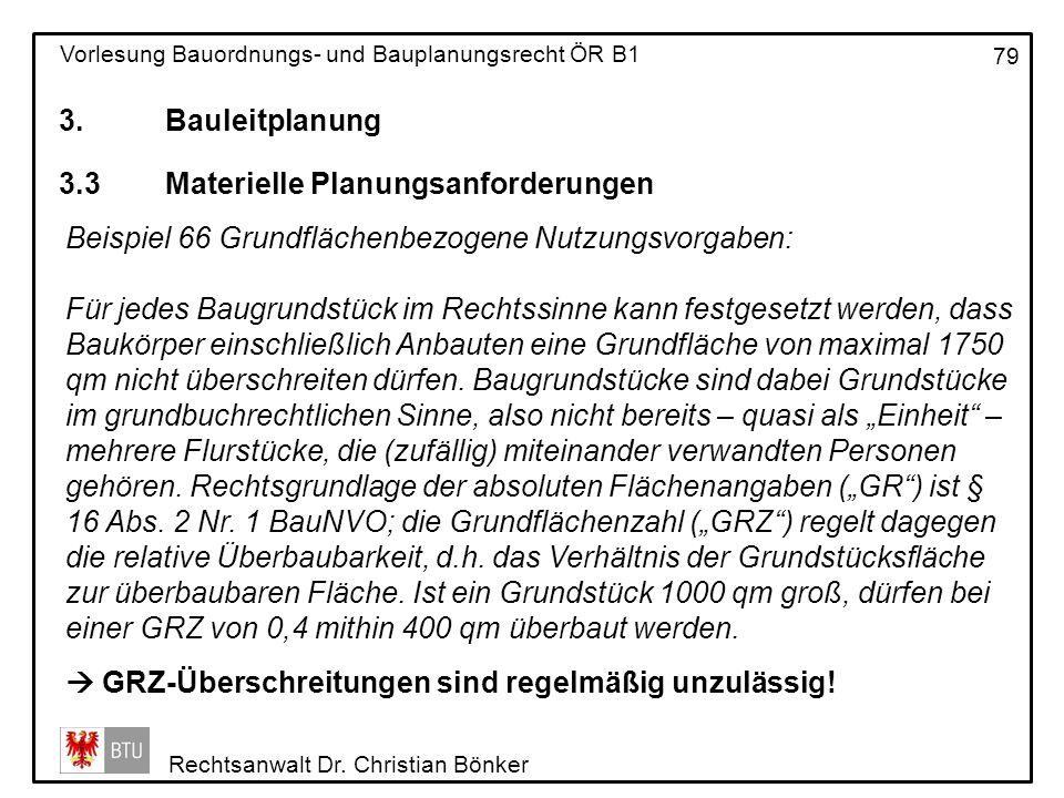 3. Bauleitplanung 3.3 Materielle Planungsanforderungen. Beispiel 66 Grundflächenbezogene Nutzungsvorgaben: