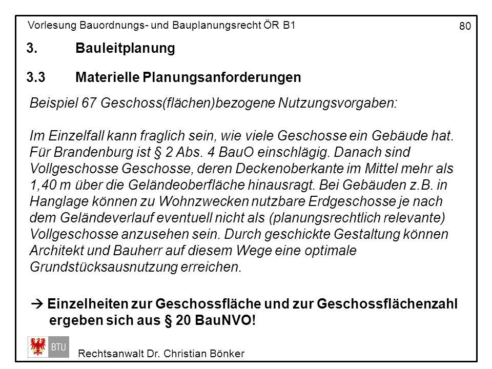 3. Bauleitplanung 3.3 Materielle Planungsanforderungen. Beispiel 67 Geschoss(flächen)bezogene Nutzungsvorgaben: