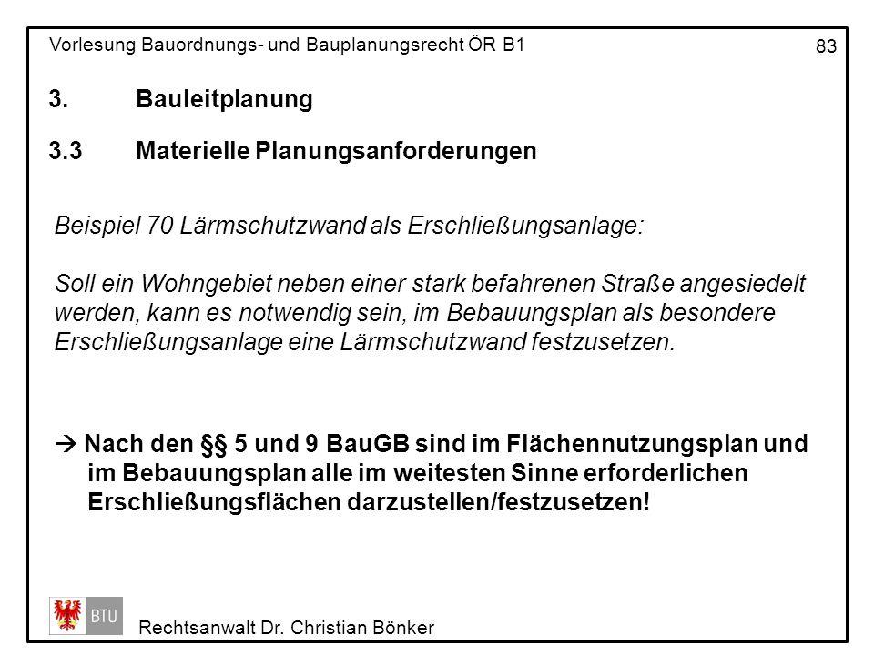 3. Bauleitplanung 3.3 Materielle Planungsanforderungen. Beispiel 70 Lärmschutzwand als Erschließungsanlage: