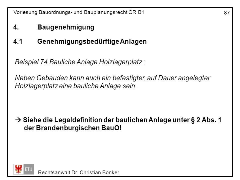 4. Baugenehmigung 4.1 Genehmigungsbedürftige Anlagen. Beispiel 74 Bauliche Anlage Holzlagerplatz :