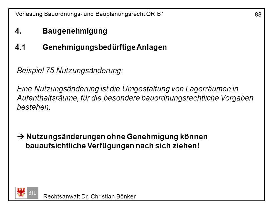 4. Baugenehmigung 4.1 Genehmigungsbedürftige Anlagen. Beispiel 75 Nutzungsänderung: