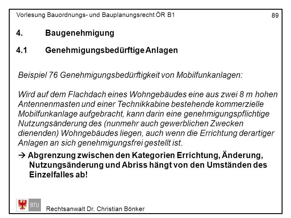 4. Baugenehmigung 4.1 Genehmigungsbedürftige Anlagen. Beispiel 76 Genehmigungsbedürftigkeit von Mobilfunkanlagen: