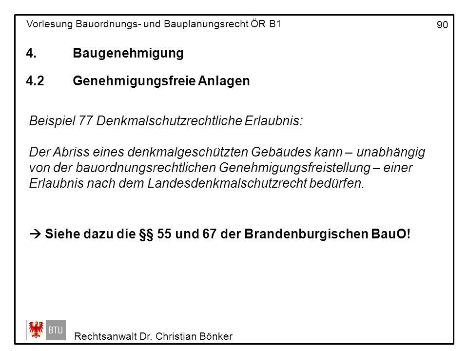 4. Baugenehmigung 4.2 Genehmigungsfreie Anlagen. Beispiel 77 Denkmalschutzrechtliche Erlaubnis:
